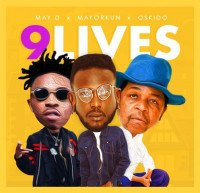 May D - 9 LIves (feat. Mayorkun, Oskido)