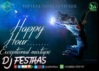 DJ FESTHAS - HAPPY HOUR EXCEPTIONAL MIXTAPE