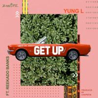 Yung L - Get Up (feat. Reekado Banks)