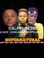 Olamide ft Kizz Daniel X Sorlex - Supernatural