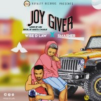 Wise D Law - Joy Giver Ft Smasher