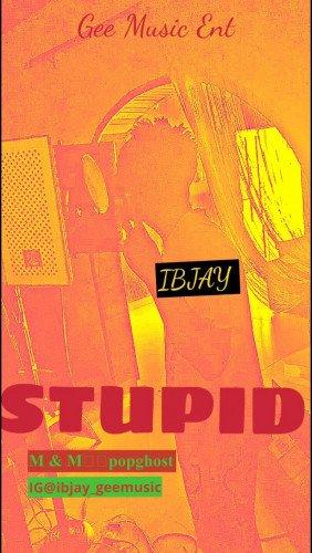 Ibjay - Stupid