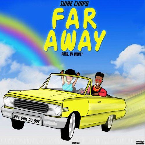 Swae Chapo - Far Away