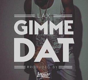 L.A.X - Gimme Dat