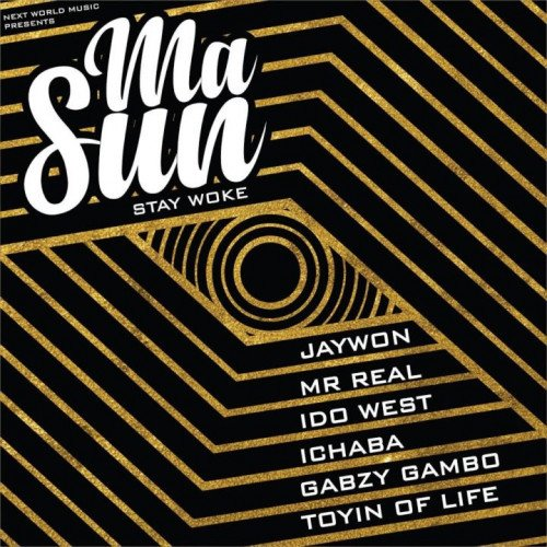 Mr. Real x Jaywon x Idowest x Ichaba x Gabzy Gambo - Masun