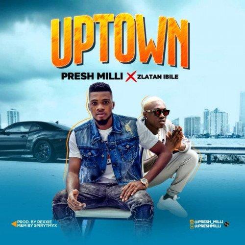Presh Milli x Zlatan - Uptown