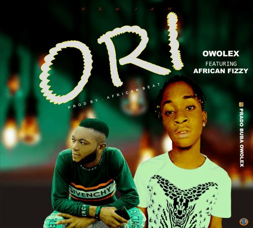 Owolex - Ori (feat. African Fizzy)