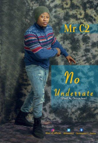 Mr C2 (Christo Beat) - No Underrate (Prod. By Christo Beat)