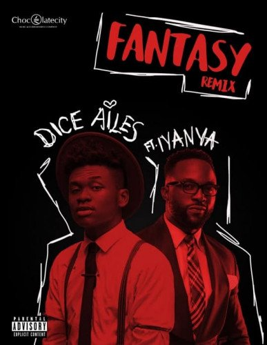 Dice Ailes - Fantasy (Remix) (feat. Iyanya)