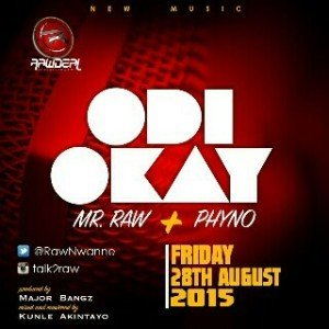 Phyno x Mr. Raw - Odi Okay