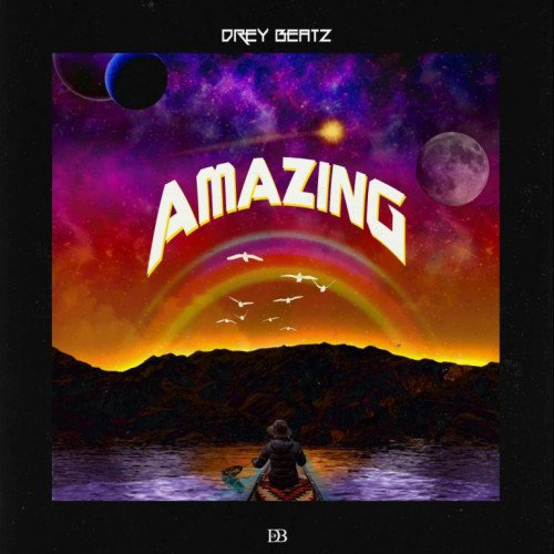 Drey Beatz - Amazing