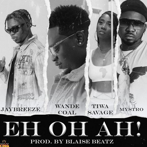 JayBreeze - Eh Oh Ah! (feat. Tiwa Savage, Wande Coal, Mystro)