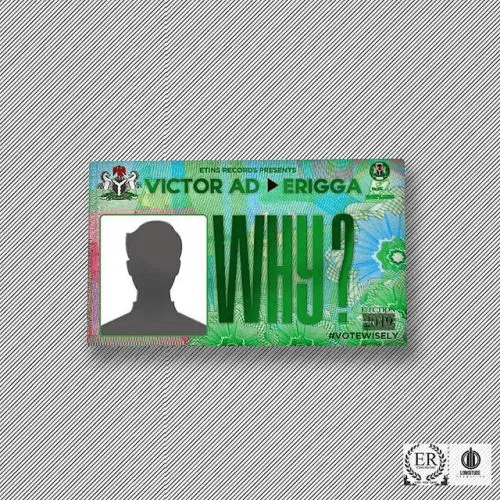 Victor AD - Why (feat. Erigga)