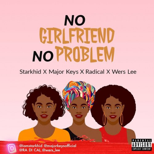 Starkhid_ - No Girlfriend No Problem