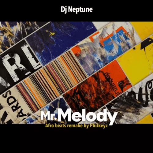 DJ Neptune x Philkeyz - Mr. Melody