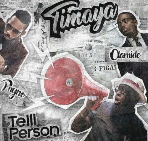 Timaya - Telli Person (feat. Olamide, Phyno)