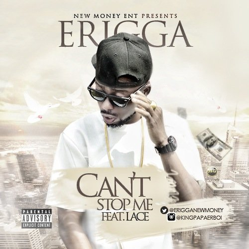 Erigga - Can't Stop Me (feat. Lace)
