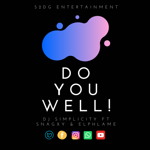 Dj Simplicity x Snagxy x El-Phlame - Do You Well