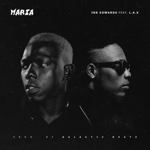 INK Edwards - Maria (feat. L.A.X)