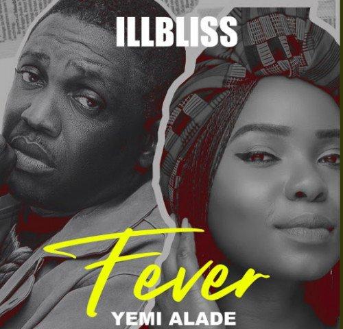Illbliss - Fever (feat. Yemi Alade)