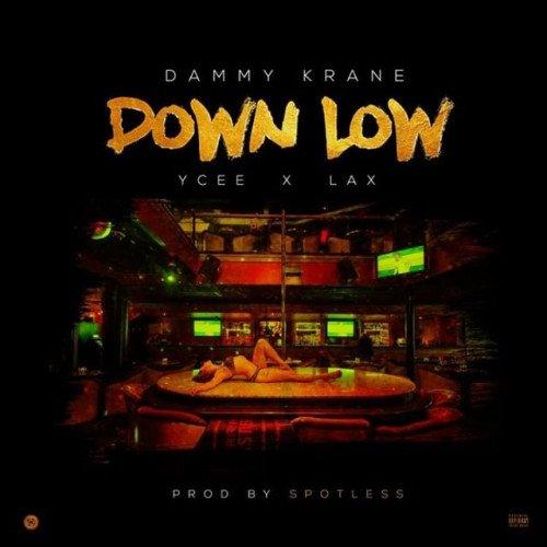 Ycee x L.A.X x Dammy Krane - Down Low