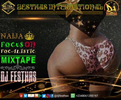 DJ FESTHAS - NAIJA FOCUS ON FOCALISTIC MIXTAPE