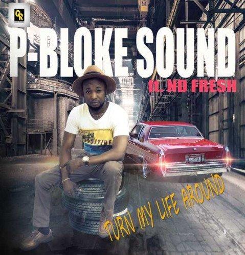 P-bloke Sound - Turn My Life Around Ft ND Fresh