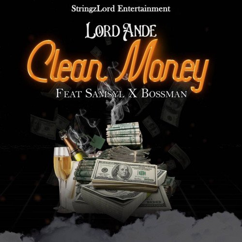 Lord Ande Adaki Ft Samsyl X Bossman - Clean Money
