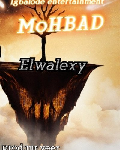 Elwalexy - Mohbad