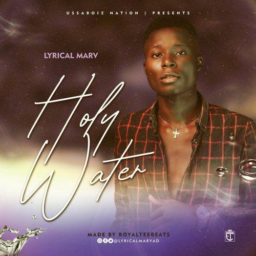 Marv AD - Holy Water_Prod By Royalteebeatz