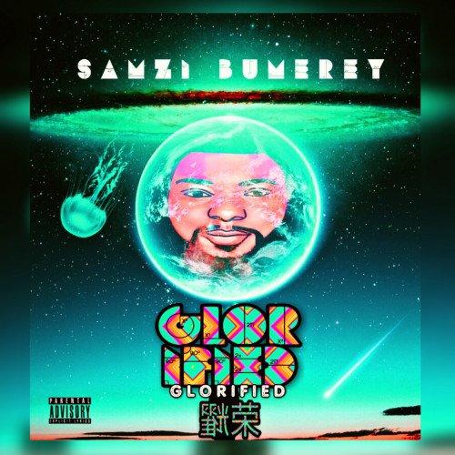 Samzi Bumerey - Glorified