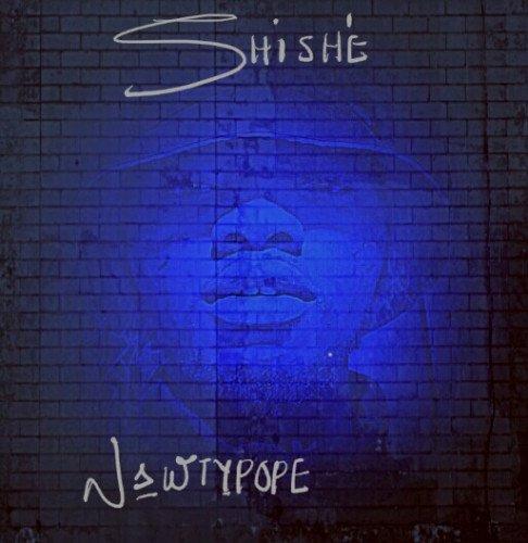 Nawtypope - Shishė  (freestyle 001)