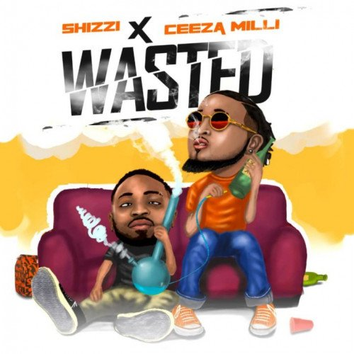Ceeza Milli x Shizzi - Wasted