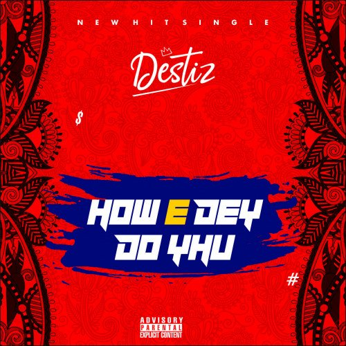 Destiz - How E Dey Do Yhu(prod-kizzybeat)