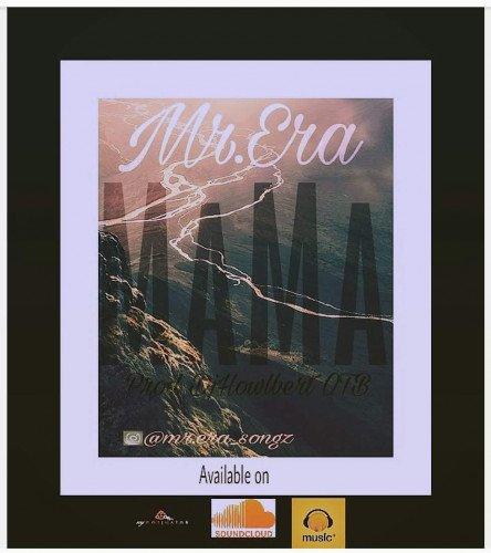 Mr.Era - MaMa Produced By DJ'Howlbert OTB