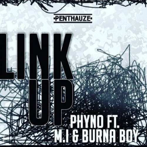 Phyno - Link Up (feat. Burna Boy, MI Abaga)
