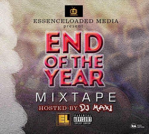 Dj Maxi - DJ MAXI END OF THE YEAR MIXTAPE(09030434293)