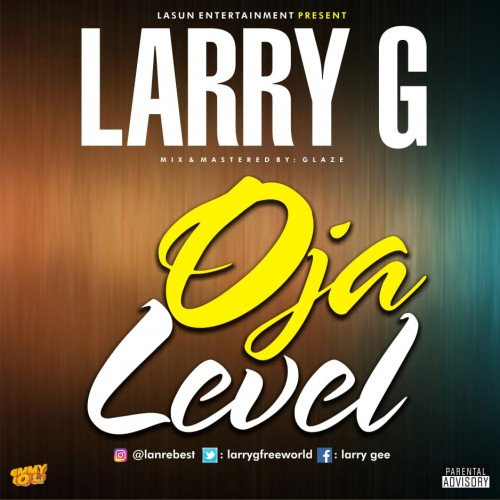 LARRY G - OJA LEVEL