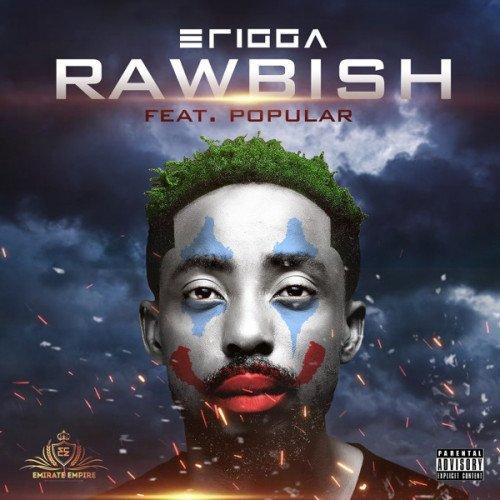Erigga - Rawbish (feat. Popular)