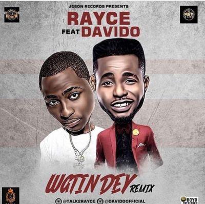 Rayce - Wetin Dey (Remix) (feat. Davido)