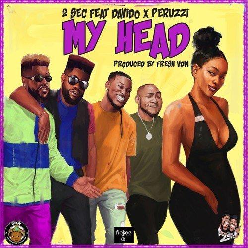 2Sec - My Head (feat. Davido, Peruzzi)