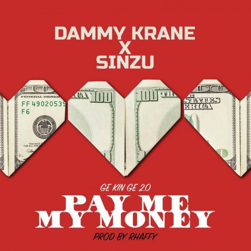 Dammy Krane x Sinzu - Pay Me My Money (Remix 2.0)