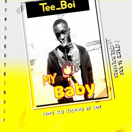 Tee Boi - My Baby