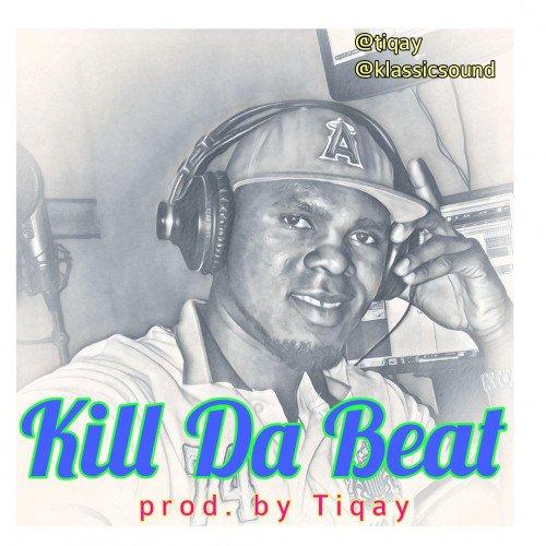 Tiqay - Kill Da Beat Free AfroBeat(Joeboy, Rema, Fireboy, Wizkid Type) Prod. By Tiqay