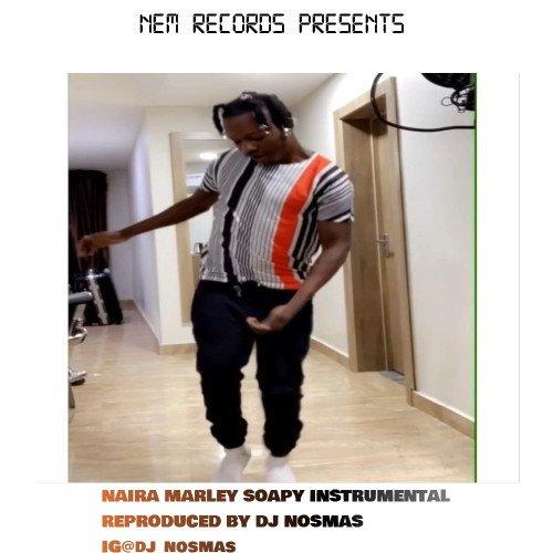 DJ Nosmas - Naira Marley-Soapy Instrumental(Prod By DJ Nosmas)