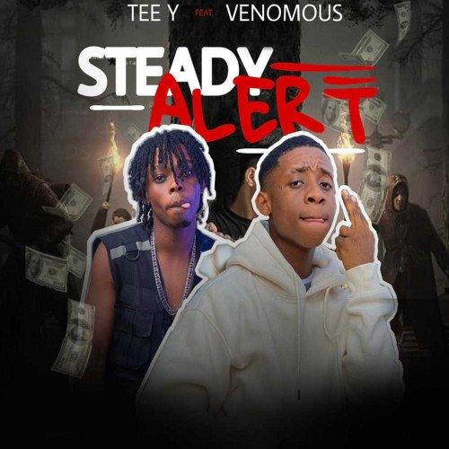 TEE Y - Steady Alert (feat. Venomous)