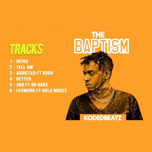 Kodedbeatz - Introduction Of The Baptism E.P