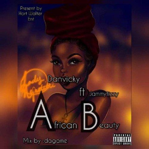 Jammytizzy ft Dannyvicky - African Beauty