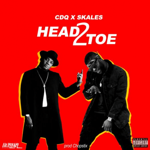 Skales x CDQ - Head2Toe