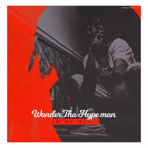 Wonder Tha Hypeman - In My Mind